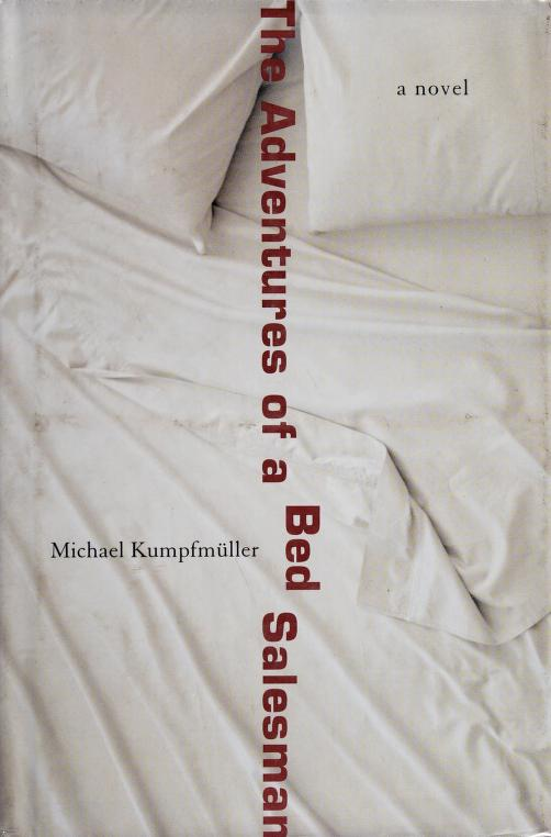 The adventures of a bed salesman by Michael Kumpfmüller