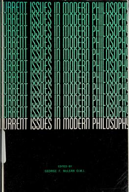 Cover of: Current issues in modern philosophy | Edited by George F. McLean.