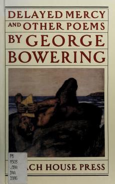 Cover of: Delayed mercy | George Bowering