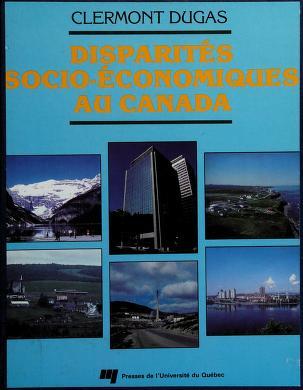 Cover of: Disparités socio-économiques au Canada | Clermont Dugas
