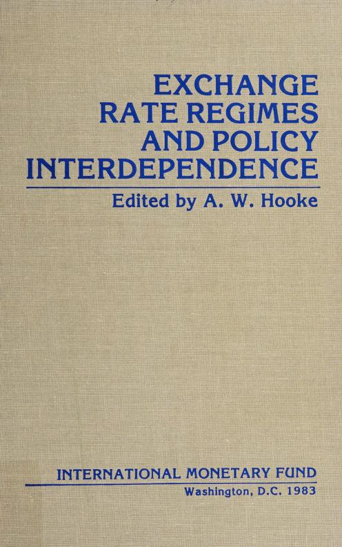 Exchange rate regimes and policy interdependence by edited by A.W. Hooke.