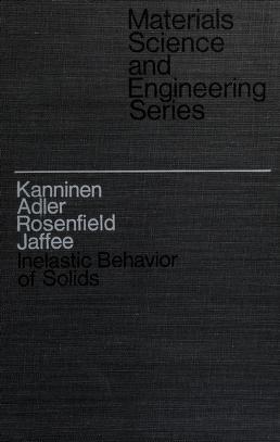 Cover of: Inelastic behavior of solids | Battelle Institute Materials Science Colloquia (4th 1969 Columbus, Ohio)