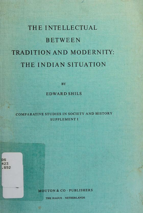 The intellectual between tradition and modernity by Edward Shils