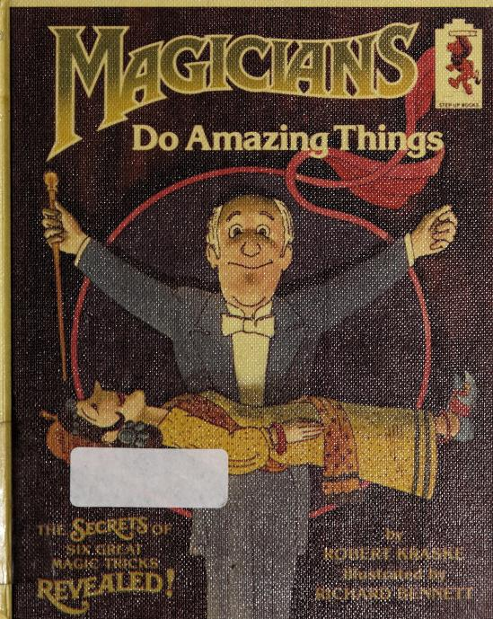 Magicians do amazing things by Robert Kraske