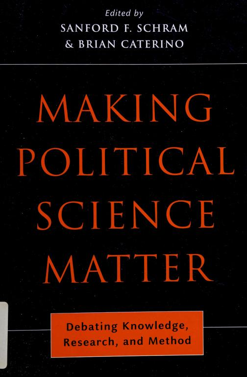 Making political science matter by edited by Sanford F. Schram and Brian Caterino.