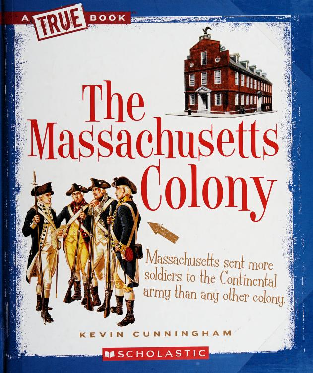 The Massachusetts Colony by Kevin Cunningham