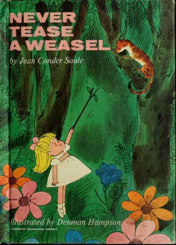 Cover of: Never tease a weasel | Jean Conder Soule