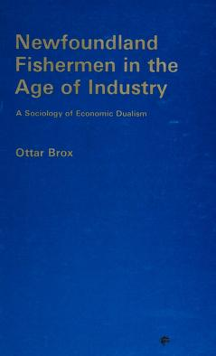 Cover of: Newfoundland fishermen in the age of industry | Ottar Brox