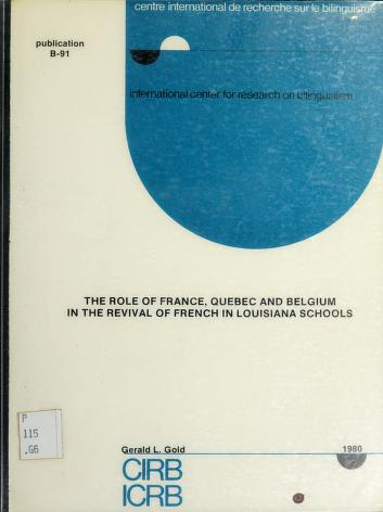Cover of: The role of France, Quebec, and Belgium in the revival of French in Louisiana schools   Gerald L. Gold