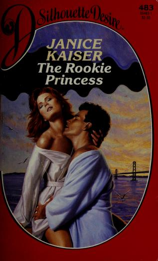 Cover of: The rookie princess | Janice Kaiser