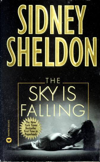 Cover of: The sky is falling   Sidney Sheldon