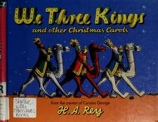 Cover of: We Three Kings and Other Christmas Carols | H. A. Rey